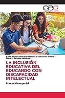 La Inclusión Educativa del Educando Con Discapacidad Intelectual