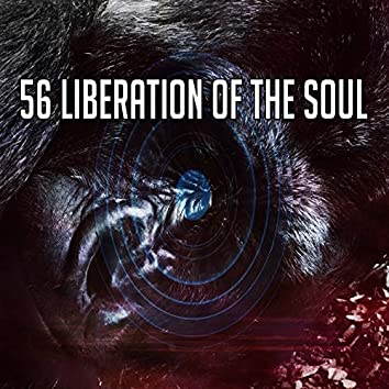 56 Liberation of the Soul