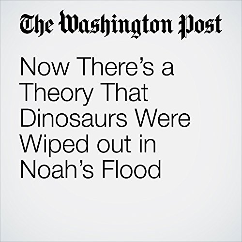 Now There's a Theory That Noah Saved Dinosaurs From the Flood copertina