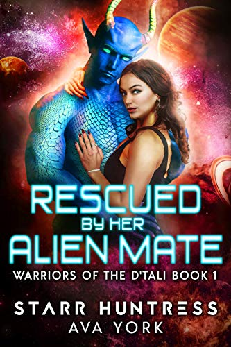 Rescued by her Alien Mate: A science fiction romance (Warriors of the D'tali Book 1) (English Edition)