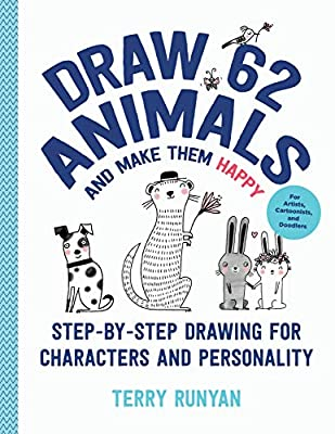 Draw 62 Animals and Make Them Happy: Step-by-Step Drawing for Characters and Personality - For Artists, Cartoonists, and Doodlers (Draw 62, 4) by Quarry Books