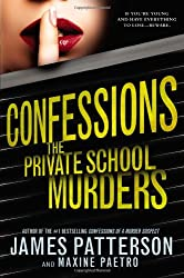 James Patterson's Confessions Series-The Private School Murders