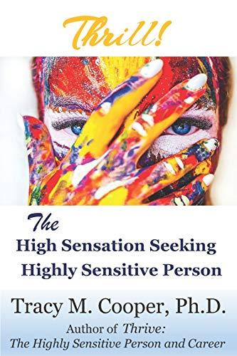 Thrill: The High Sensation Seeking Highly Sensitive Person