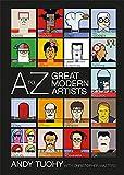 A-Z Great Modern Artists (A-Z Great Modern series)...