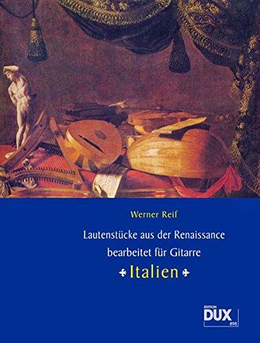 Lautenstücke aus der Renaissance bearbeitet für Gitarre Italien