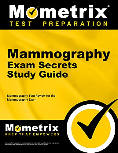 Mammography Exam Secrets Study Guide Mammography Test Review For The Mammography Exam Mometrix Secrets Study Guides