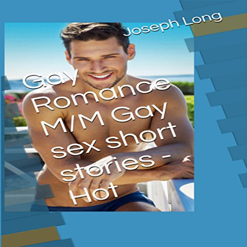 Gay Romance M/M Gay Sex Short Stories - Hot audiobook cover art
