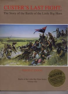 Custer's Last Fight: The Battle Of The Little Big Horn (Battle Of The Little Big Horn)
