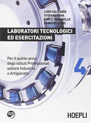 Laboratori tecnologici ed esercitazioni. Per gli Ist. professionali per l'industria e l'artigianato. Con espansione online (Vol. 4)