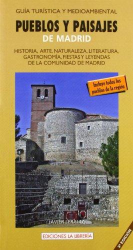 Pueblos y paisajes de Madrid: Historia, arte, naturaleza, literatura, gastronomía, fiestas y leyendas de la comunidad de Madrid