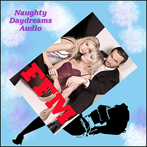 FFM: Five Ménage a Trois Erotica Stories audiobook cover art