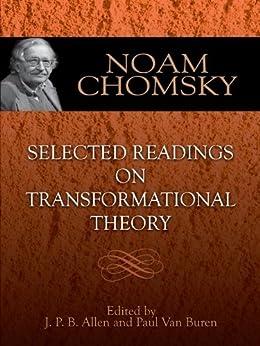 Selected Readings on Transformational Theory by [Noam Chomsky, J. P. B. Allen, Paul Van Buren]
