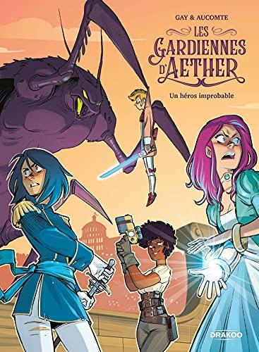 Les Gardiennes d'Aether - vol. 01/3: Un héros...