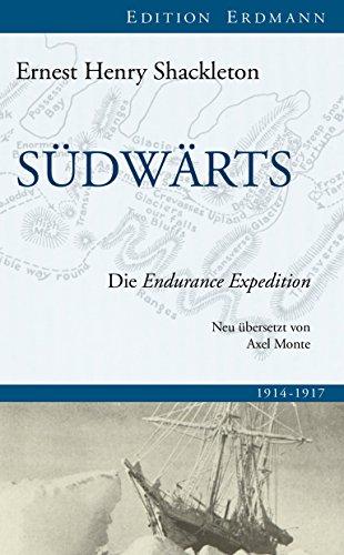 Südwärts: Die Endurance Expedition (Edition Erdmann)