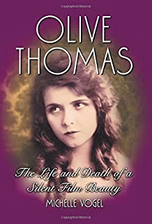 Olive Thomas: The Life and Death of a Silent Film Beauty