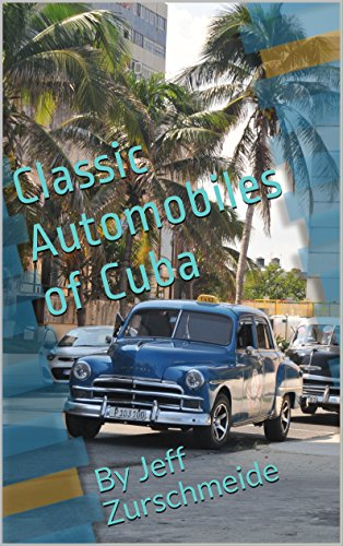 Classic Automobiles of Cuba (English Edition)