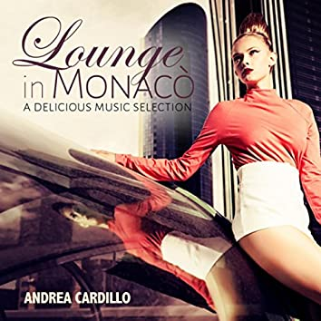 Lounge in Monacò: A Delicious Music Selection
