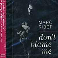 Don't Blame Me by Marc Ribot (2006-01-01)