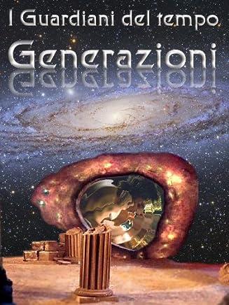 I Guardiani del tempo, Generazioni