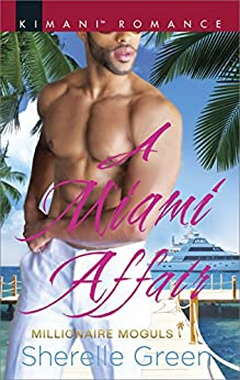 A Miami Affair (Millionaire Moguls Book 2) by [Sherelle Green]