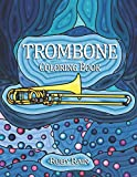 Trombone Coloring Book: A Beautiful Teens and Adult Coloring Book of Trombone Instruments for Relaxation and Meditation