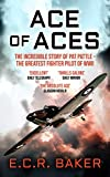Ace of Aces: The Incredible Story of Pat Pattle - the Greatest Fighter Pilot of WWII (Ace Pilots of World War II)