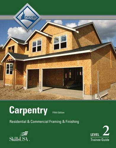 Carpentry: Residential and Commercial Framing and Finishing Level 2 Trainee Guide (5th Edition)
