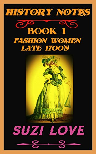 Fashion Women Late 1700s: History Notes Book 1 (History Notes Non-Fiction)