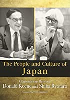 People and Culture of Japan: Conversations Between Donald Keene and Shiba Ryotaro (JAPAN LIBRARY)