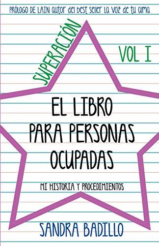 SUPERACIÓN: EL LIBRO PARA PERSONAS OCUPADAS (Mi historia y procedimientos)