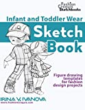 Infant and Toddler Wear Sketchbook: Figure drawing templates for fashion design projects (Fashion Croquis Sketchbooks)