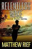 Relentless Wake (Jason Wake Book 3)