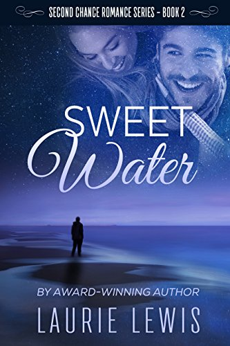 Sweet Water (A Second Chance Romance Book 2) by [Laurie Lewis]