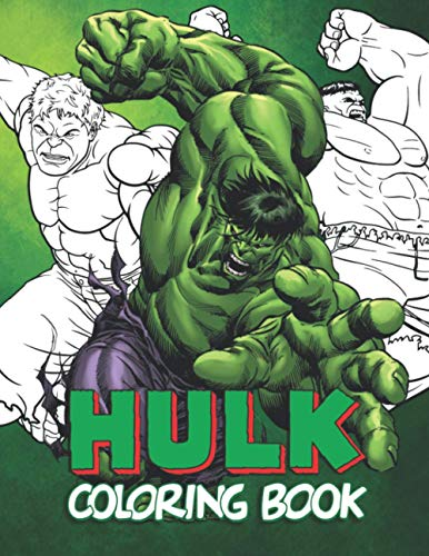 Hulk Coloring Book: Great Gift for Boys, Girls, Adults and kids with 45+ Beautiful Illustrations of The Marvel Superhero Mighty character Hulk