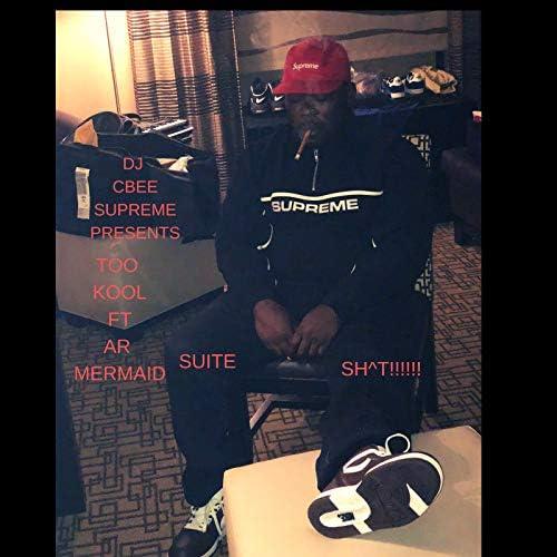DJ CBee SUPREME & Too Kool feat. AR MERMAID