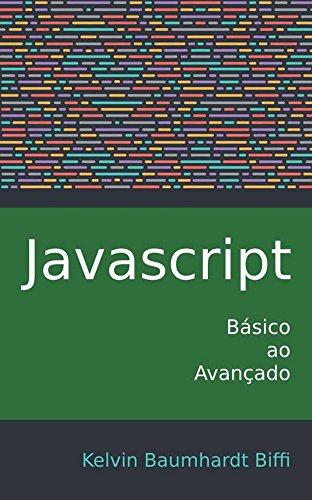 Javascript: Básico ao Avançado: Guia completo para iniciantes