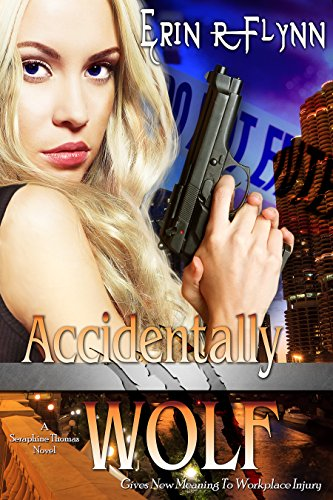 Accidentally Wolf (Seraphine Thomas Book 1) (Reason For Being Late That Starts With A)