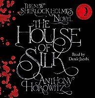 The House of Silk: The Bestselling Sherlock Holmes Novel