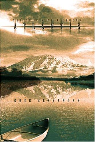 Book: Atlantis - The Origin of a Legend by Greg Alexander