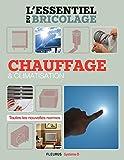 Chauffage & climatisation (L'essentiel du bricolage) (French Edition)