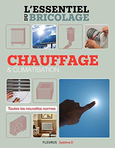 Chauffage & climatisation (L essentiel du bricolage)