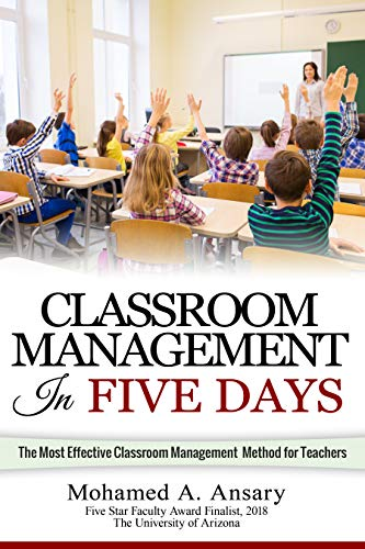 Classroom: Classroom Management In Five Days: The Most Effective Classroom Management Method for Middle and High School Teachers: Find Out the Classroom ... Secrets, Tips & Tricks (English Edition)