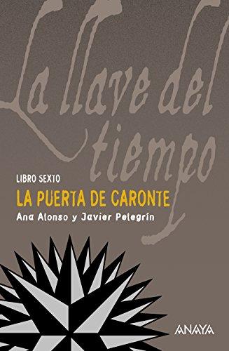 La puerta de Caronte (Literatura Juvenil (A Partir De 12 Años) - La Llave Del Tiempo)