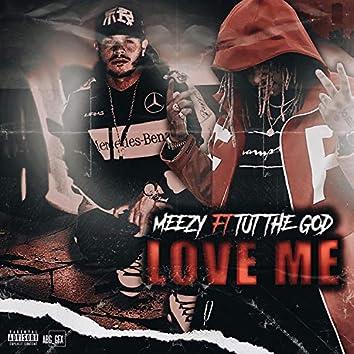 Love Me (feat. Tut the God)