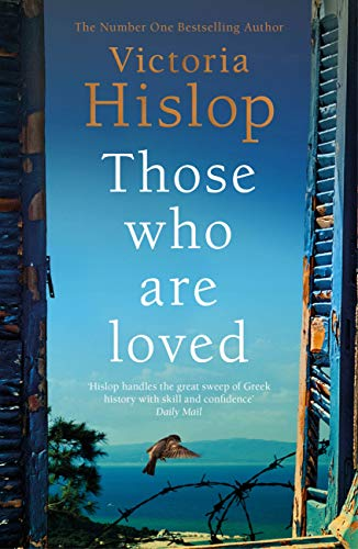 Those Who Are Loved: The compelling Number One Sunday Times bestseller, 'A Must Read' by [Victoria Hislop]