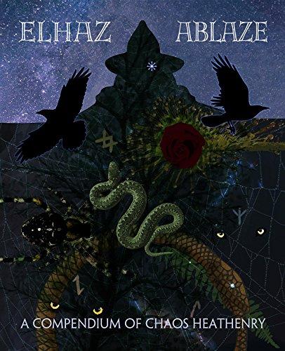 Elhaz Ablaze: A Compendium of Chaos Heathenry (English Edition)