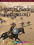 Mount and Blade II Bannerlord - Official Game Guide - Final Complete Cheats, Hack, Tips and Tricks...