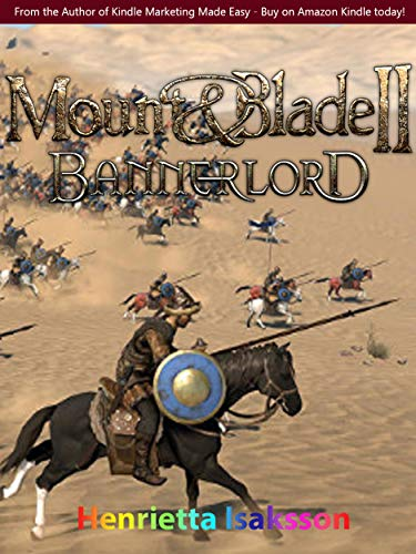 Mount and Blade II Bannerlord - Official Game Guide - Final Complete Cheats, Hack, Tips and Tricks (English Edition)