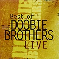 Best Of The Doobie Brothers Live by The Doobie Brothers (1999-06-01)