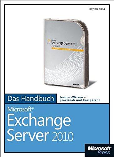 Microsoft Exchange Server 2010 - Das Handbuch: Berücksichtigt auch Service Pack 1